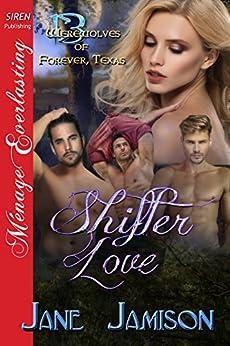 Shifter Love [Werewolves of Forever, Texas 13] (Siren Publishing Menage Everlasting) by [Jamison, Jane]