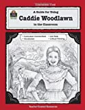 A Guide for Using Caddie Woodlawn in the Classroom, Debbie Partian, 1557344450