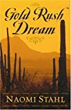 Gold Rush Dreams, Naomi Stahl, 159414026X