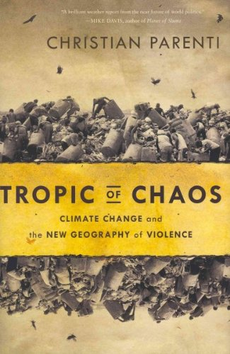 Download Tropic of Chaos: Climate Change and the New Geography of Violence PDF