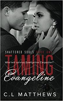 Taming Evangeline: Volume 1 (Shattered Souls)