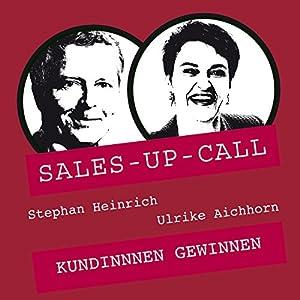 Kundinnen gewinnen (Sales-up-Call) Hörbuch