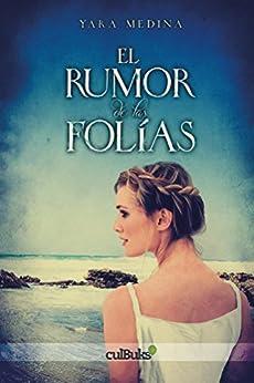 El Rumor de las Folias (Spanish Edition) by [Medina, Yara]