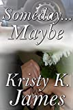 Download Someday...Maybe (a short story) in PDF ePUB Free Online