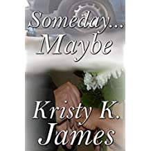 Someday...Maybe (a short story)