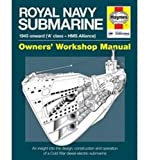 Royal Navy Submarine: 1945 to 1973 ('A' class - HMS Alliance) (Owners' Workshop Manual)