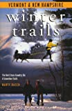 Winter Trails Vermont and New Hampshire: The Best Cross-Country Ski and Snowshoe Trails (Winter Trails Series)