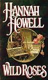 Wild Roses, Hannah Howell, 082175677X