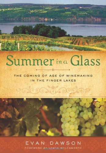 Summer in a Glass: The Coming of Age of Winemaking in the Finger Lakes by Evan Dawson