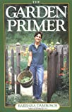 The Garden Primer, Barbara Damrosch, 0894803166