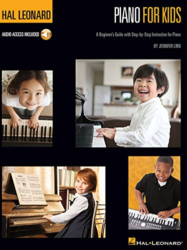 Hal Leonard Piano for Kids: A Beginner's Guide with Step-by-Step Instructions (Hal Leonard Piano Method)