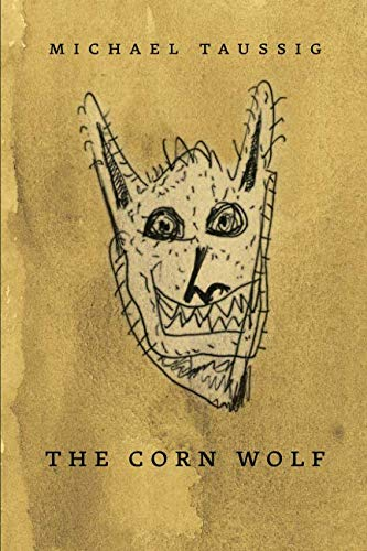 The Corn Wolf (The Devil And Commodity Fetishism In South America)