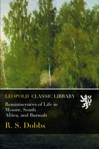 Download Reminiscences of Life in Mysore, South Africa, and Burmah pdf epub