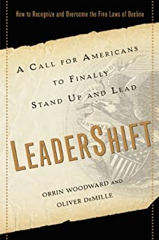 LeaderShift: A Call for Americans to Finally Stand Up and Lead by [Woodward, Orrin, DeMille, Oliver]