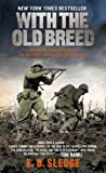 With the Old Breed: At Peleliu and Okinawa, E.B. Sledge, 0891419195