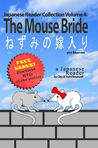Japanese Reader Collection Volume 4: The Mouse Bride: Plus Ikkyu-san