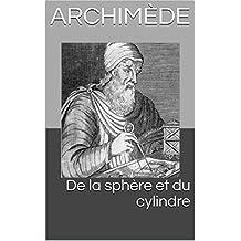 De la sphère et du cylindre (French Edition)