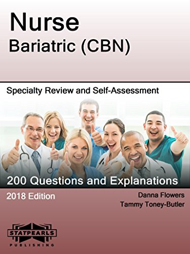 Nurse Bariatric (CBN): Specialty Review and Self-Assessment (StatPearls Review Series Book 354) (Bariatric Series)