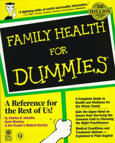 Family Health For Dummies Inlander Charles B Morales Karla The People S Medical Society Anlander Charles B 0785555551213 Amazon Com Books