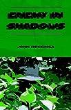 Enemy in Shadows, John Deckinga, 1413426549