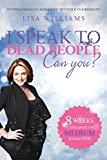 I Speak to Dead People. Can You?
