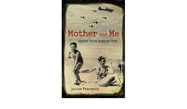 Mother and Me: Escape from Warsaw 1939