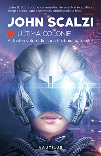Ultima colonie (Razboiul batranilor Book 3) (Romansh Edition)