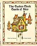 The Cuckoo Clock Castle of Shir, Michoel Muchnik, 0819704768