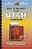 Best of the Best From Utah Cookbook: Selected Recipes from Utah's Favorite Cookbooks (Best of the Best State Cookbook Series)