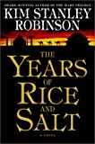 The Years of Rice and Salt, Kim Stanley Robinson, 0553109200