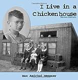 I Live in a Chickenhouse, Max Amichai Heppner, 1420818813