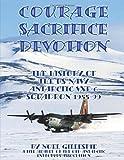 Courage, Sacrifice, Devotion: The History of the U.S. Navy Antarctic VXE-6 Squadron 1955-99