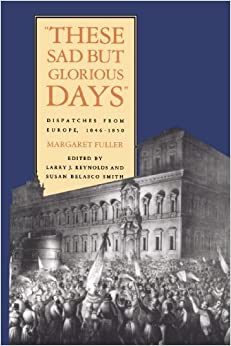 These Sad But Glorious Days': Dispatches from Europe, 1846-1850 (2009-09-04)
