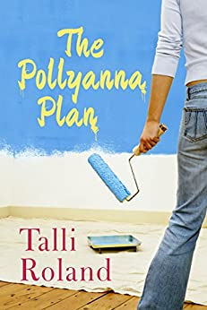 The Pollyanna Plan by [Roland, Talli]