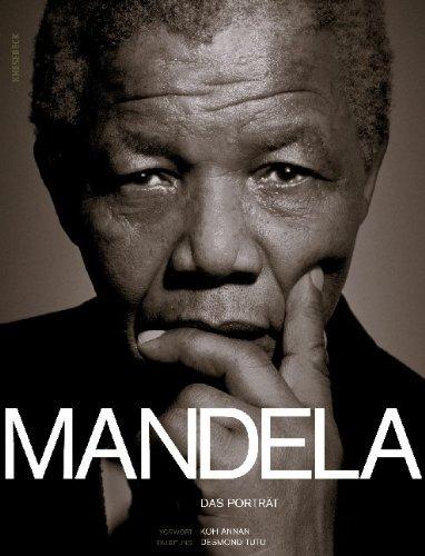 Mandela: Das Porträt. Mit einem Vorwort von Kofi Annan und einer Einleitung von Erzbischof Desmond Tutu
