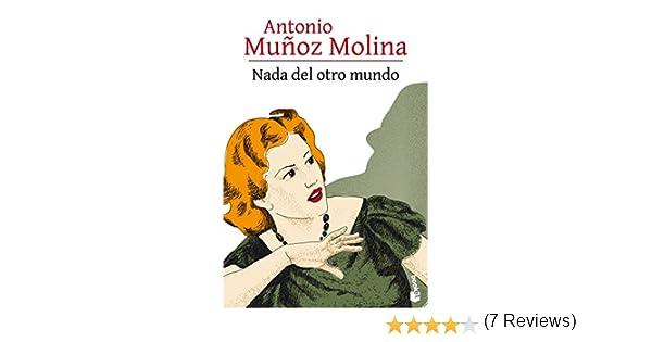 Nada del otro mundo: 2 Biblioteca Antonio Muñoz Molina: Amazon.es: Muñoz Molina, Antonio: Libros