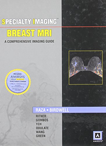 Specialty Imaging: Breast MRI: A Comprehensive Imaging Guide (Published by Amirsys®)