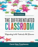 The Differentiated Classroom : Responding to the Needs of All Learners, 2nd Edition, Tomlinson, Carol Ann and Tomlinson, Carol A., 1416618600