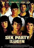 Sex, Party und Lügen