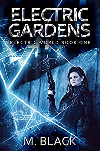 Electric Gardens by M. Black ebook deal
