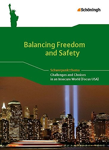 Balancing Freedom And Safety   Challenges And Choices In An Insecure World  Focus USA   Themenheft