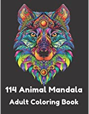 114 Animal Mandala Adult Coloring Book: Mandala Animal Designs For Relaxation Include (Lion, Dog, Squid, Panda, Cat, Elephant, Horse, Tiger, Dolphin, Monkey And Many More.)