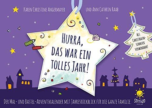 Hurra, das war ein tolles Jahr!: Der Mal- und Bastel-Adventskalender mit Jahresrückschau für die ganze Familie