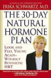 img - for [The 30 Day Natural Hormone Plan] (By: Erika Schwartz) [published: February, 2005] book / textbook / text book