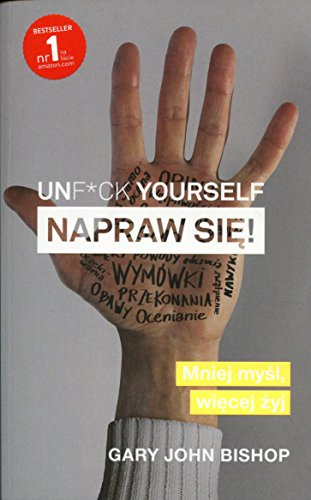 Book cover from Unf*ck yourself Napraw sie! (Polish Edition) by Gary John Bishop
