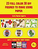 Cute Paper Crafts (23 Full Color 3D Figures to Make Using Paper): A great DIY paper craft gift for kids that offers hours of fun