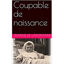 Coupable de naissance (French Edition)