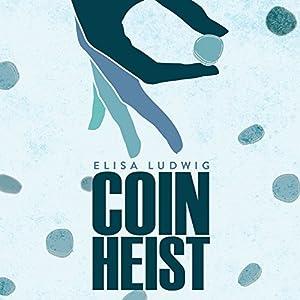 Coin Heist Hörbuch