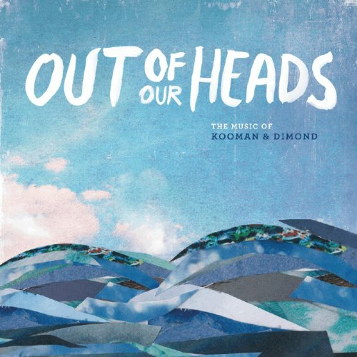Out of Our Heads: The Music of...