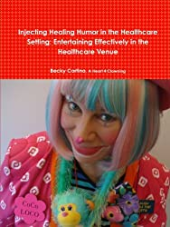 Injecting Healing Humor in the Healthcare Setting